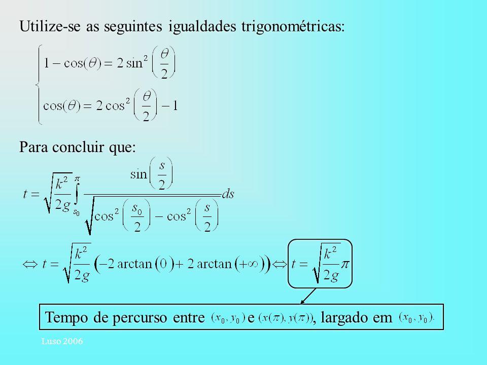 Utilize-se as seguintes igualdades trigonométricas: