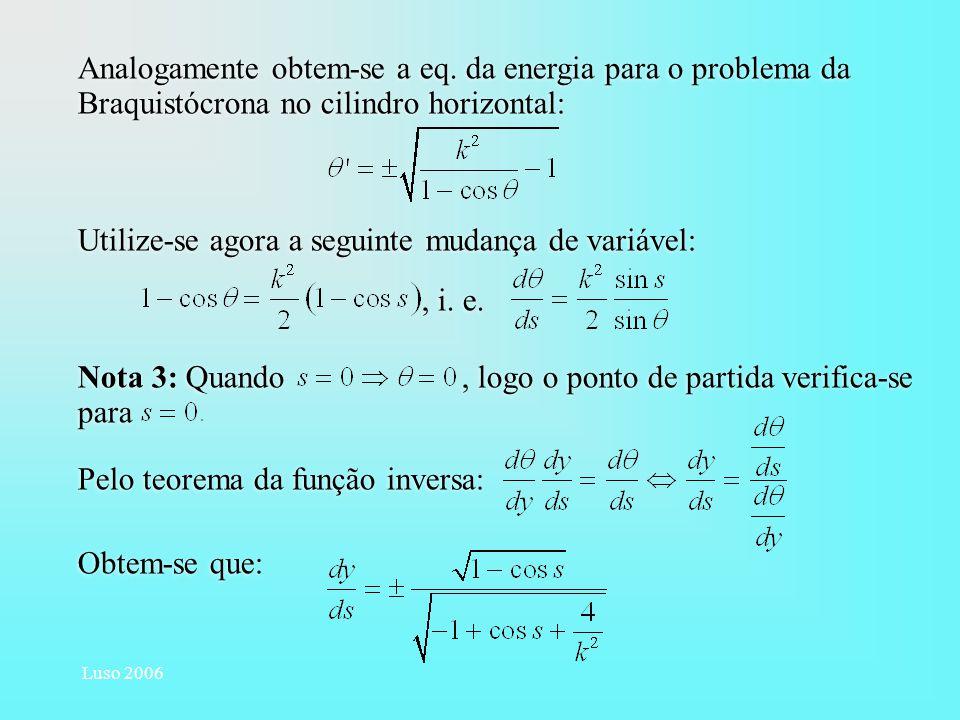 Utilize-se agora a seguinte mudança de variável: , i. e.