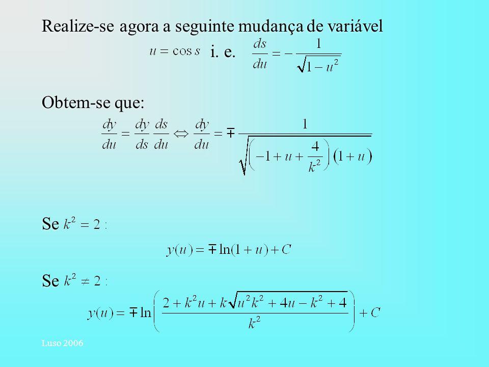 Realize-se agora a seguinte mudança de variável i. e. Obtem-se que: