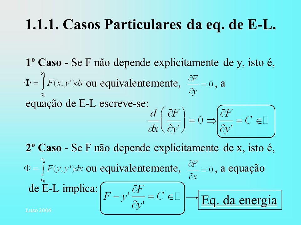 1.1.1. Casos Particulares da eq. de E-L.