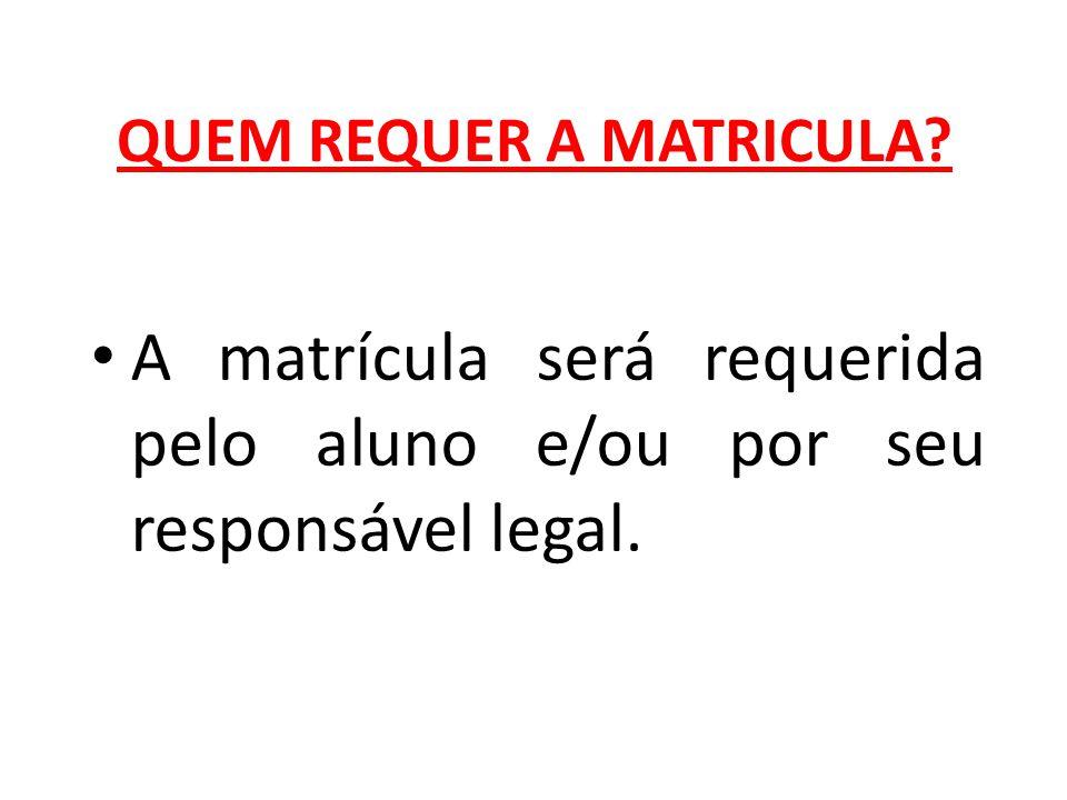 QUEM REQUER A MATRICULA