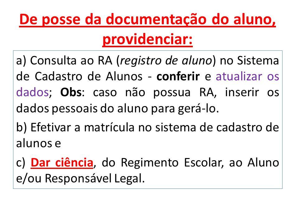 De posse da documentação do aluno, providenciar: