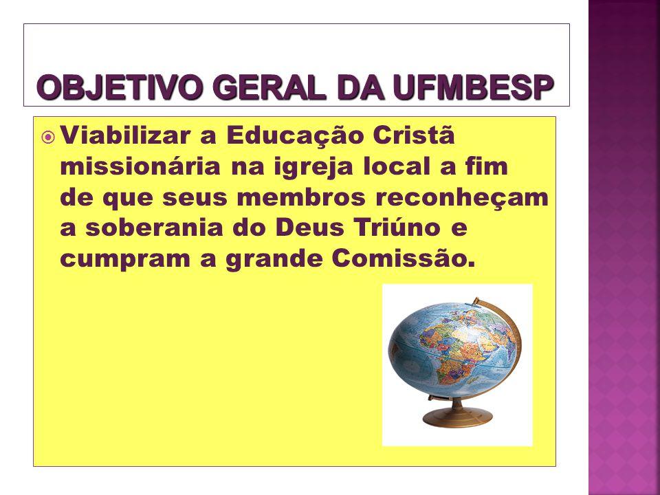 OBJETIVO GERAL DA UFMBesp