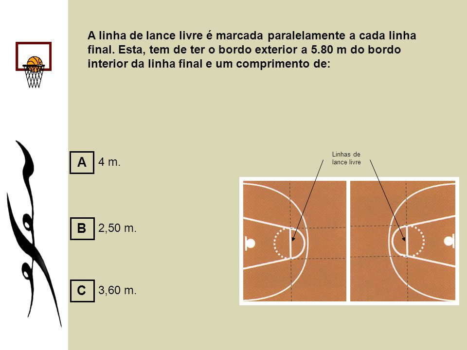 A linha de lance livre é marcada paralelamente a cada linha final