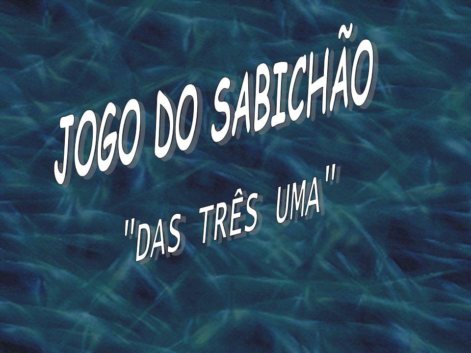 JOGO DO SABICHÃO DAS TRÊS UMA