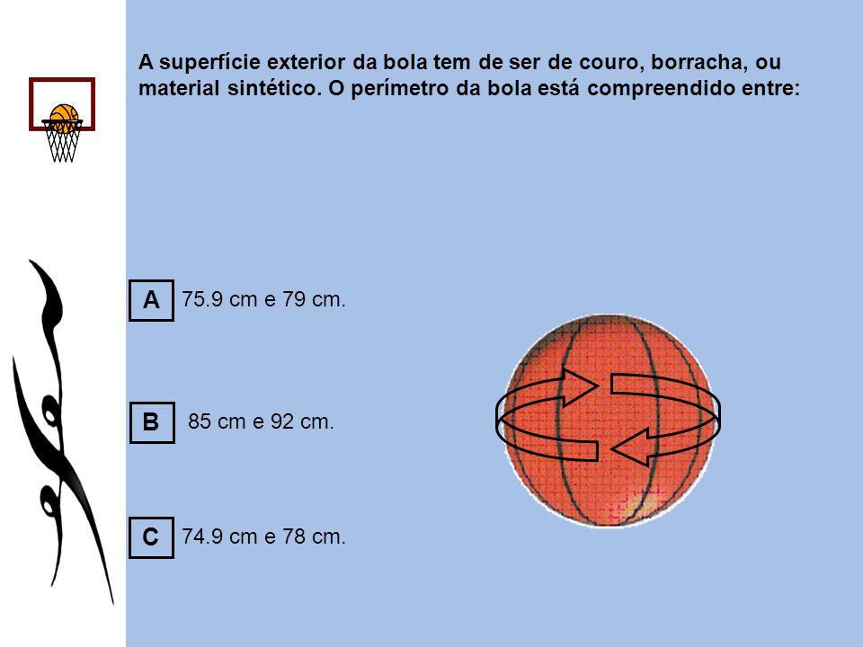 A superfície exterior da bola tem de ser de couro, borracha, ou material sintético. O perímetro da bola está compreendido entre: