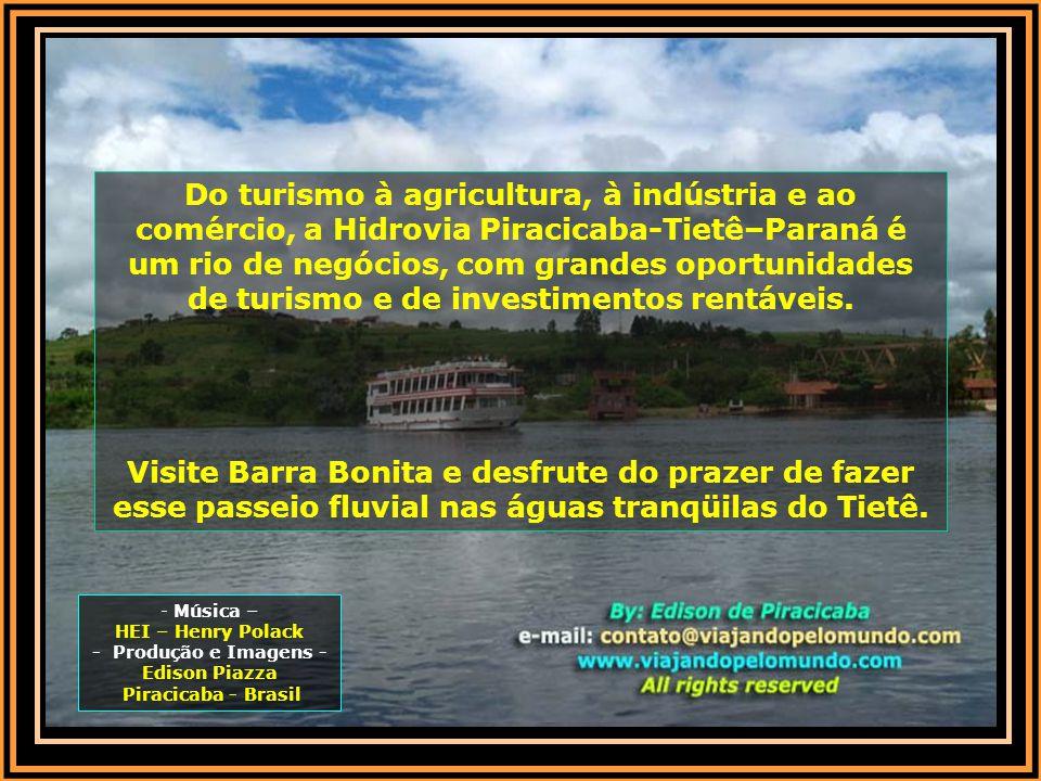 Do turismo à agricultura, à indústria e ao comércio, a Hidrovia Piracicaba-Tietê–Paraná é um rio de negócios, com grandes oportunidades de turismo e de investimentos rentáveis.