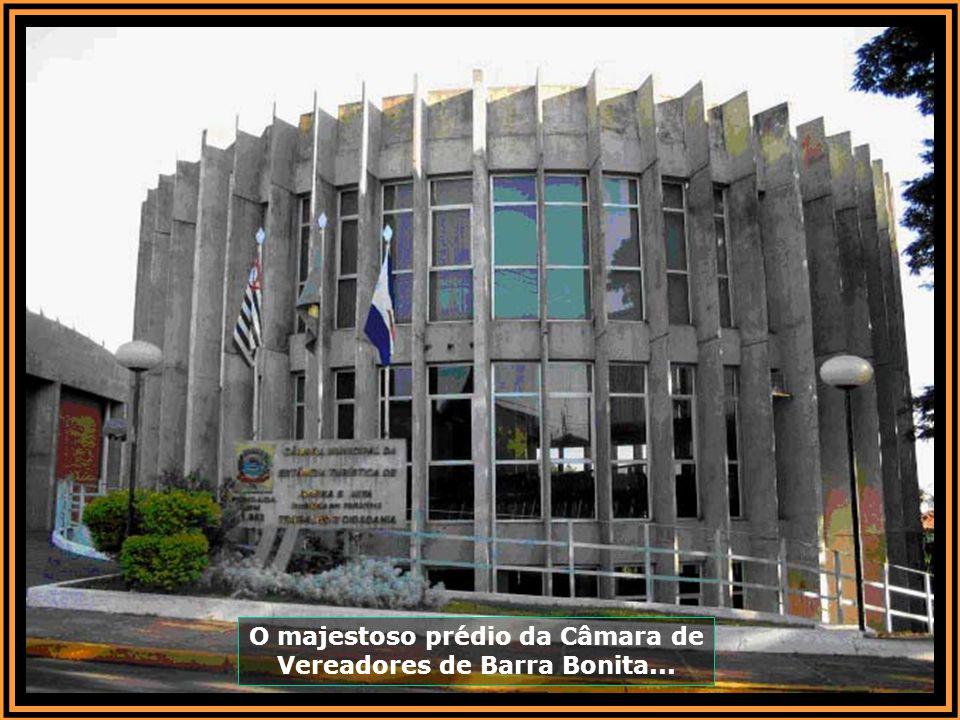 O majestoso prédio da Câmara de Vereadores de Barra Bonita...