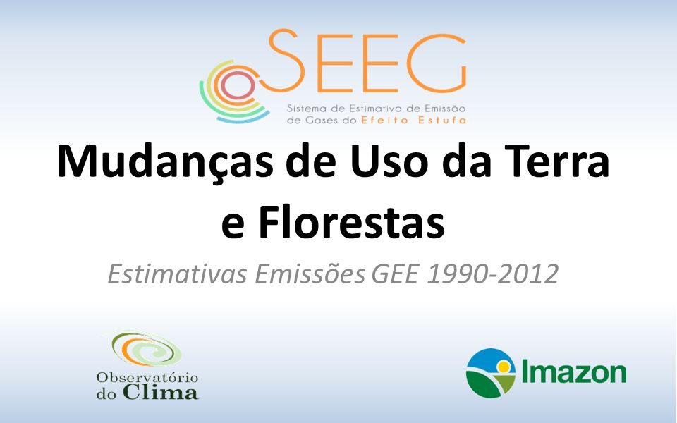 Mudanças de Uso da Terra e Florestas