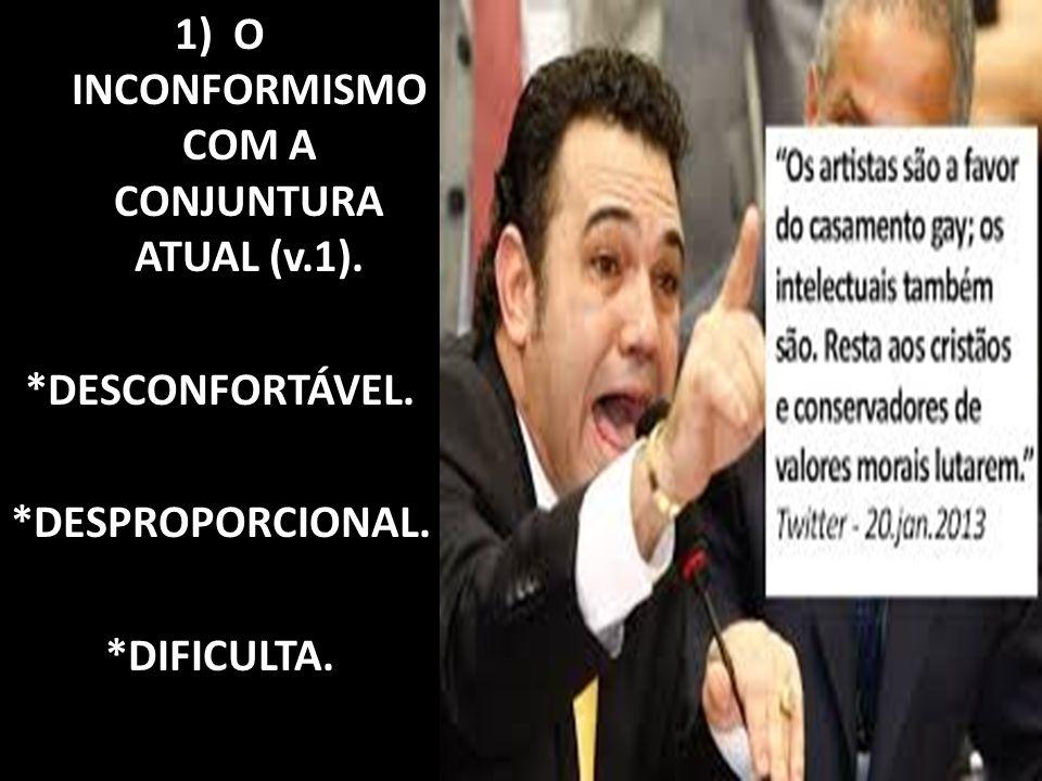 O INCONFORMISMO COM A CONJUNTURA ATUAL (v.1).