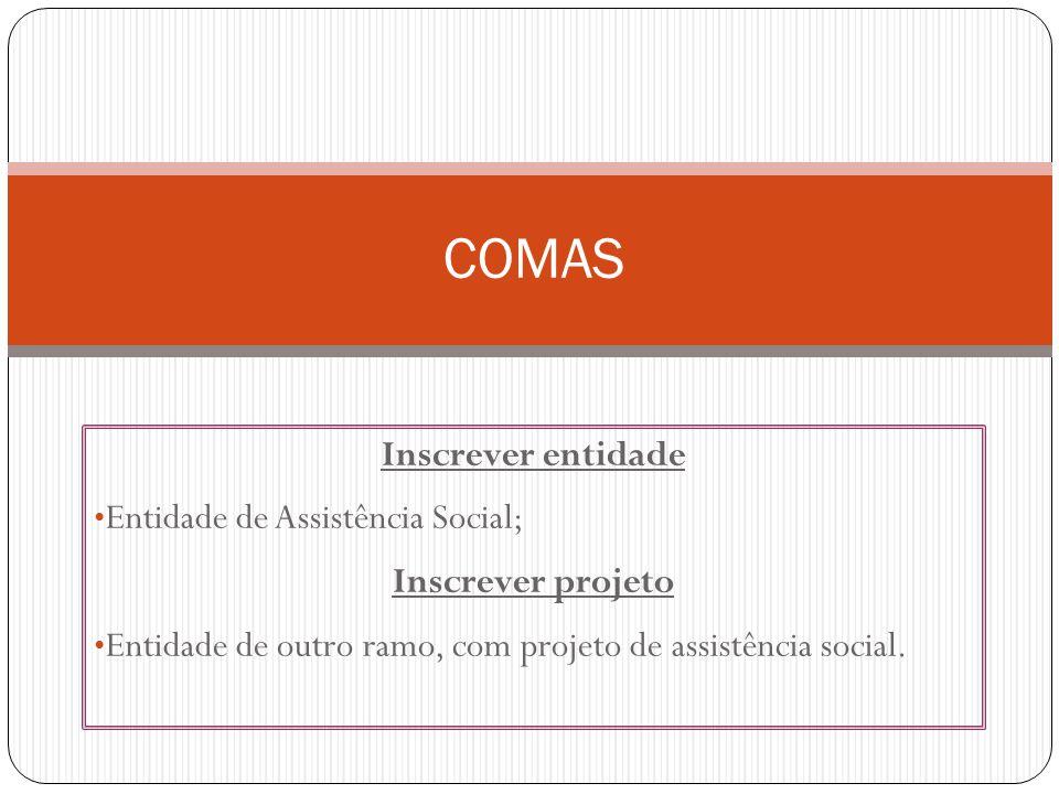 COMAS Inscrever entidade Entidade de Assistência Social;