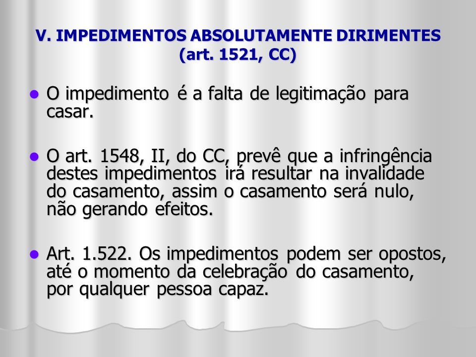 V. IMPEDIMENTOS ABSOLUTAMENTE DIRIMENTES (art. 1521, CC)