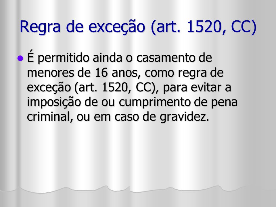 Regra de exceção (art. 1520, CC)
