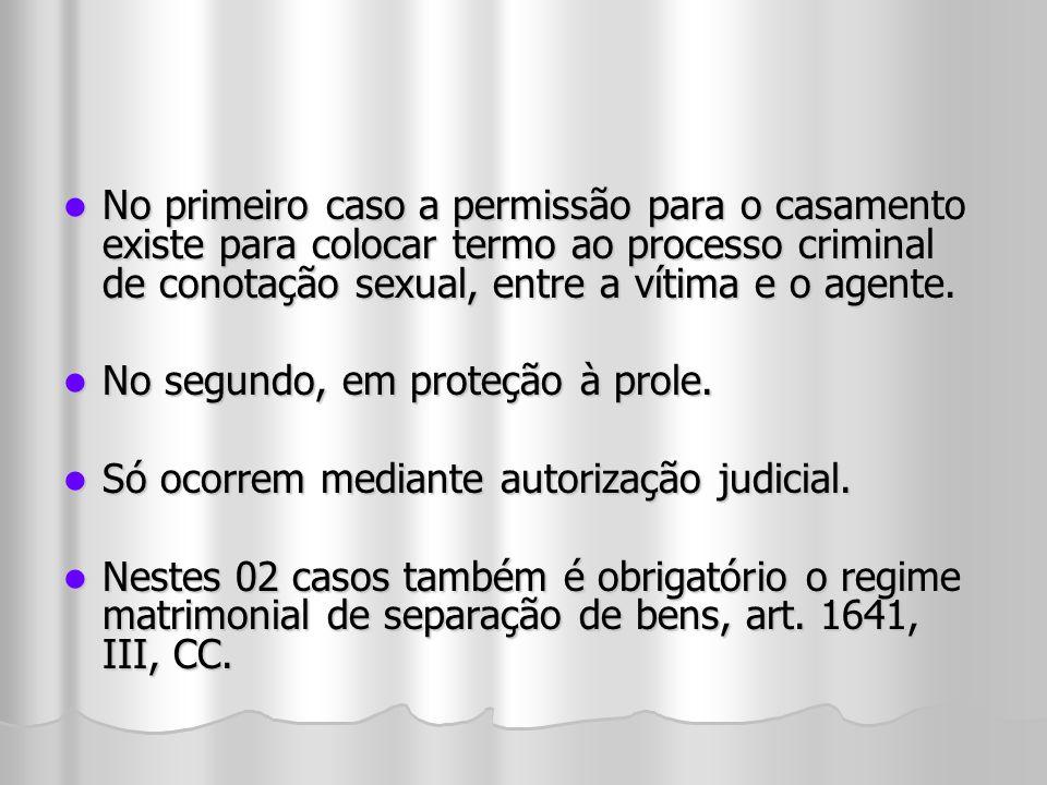 No primeiro caso a permissão para o casamento existe para colocar termo ao processo criminal de conotação sexual, entre a vítima e o agente.