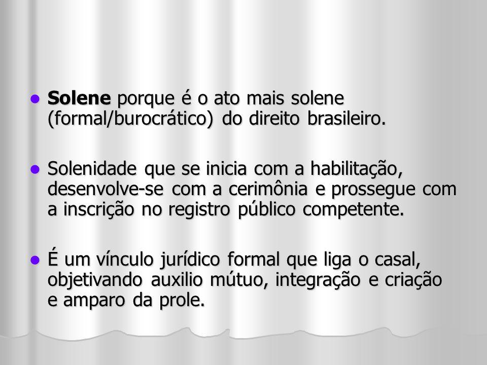 Solene porque é o ato mais solene (formal/burocrático) do direito brasileiro.