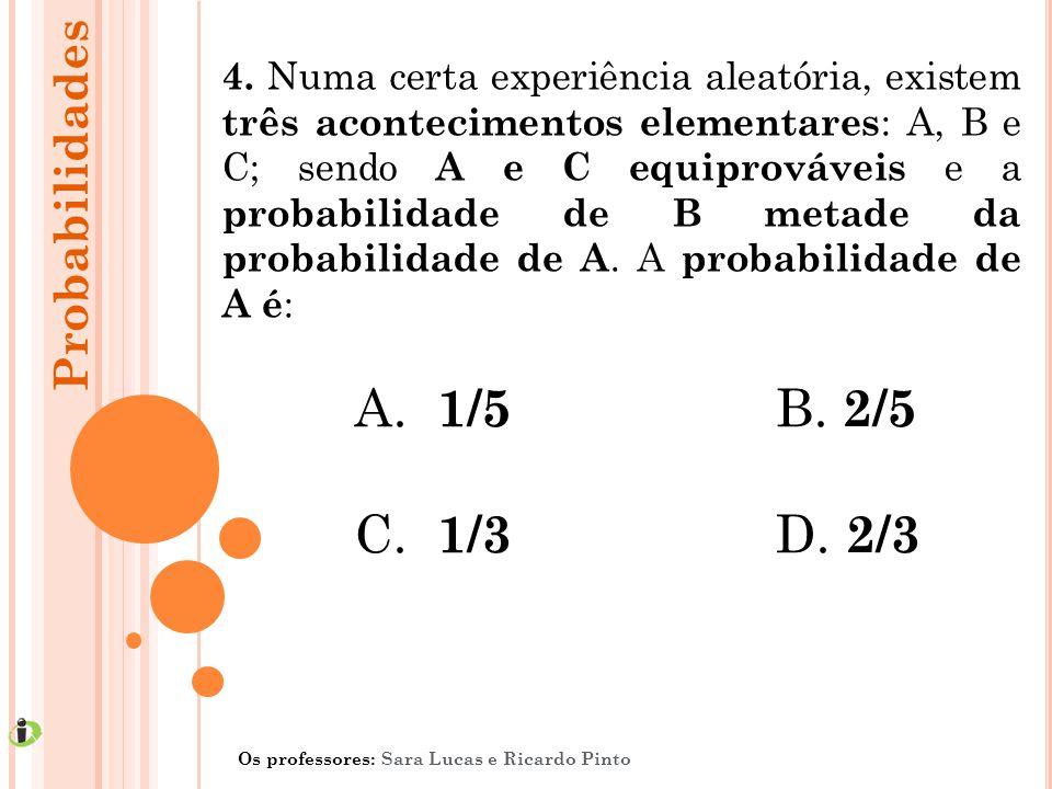 1/5 B. 2/5 C. 1/3 D. 2/3 Probabilidades