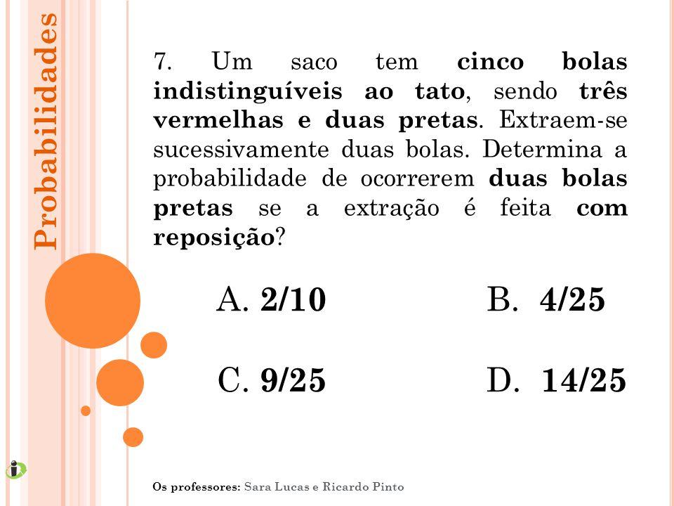 2/10 B. 4/25 C. 9/25 D. 14/25 Probabilidades