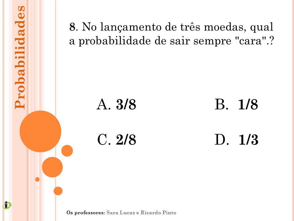 3/8 B. 1/8 C. 2/8 D. 1/3 Probabilidades