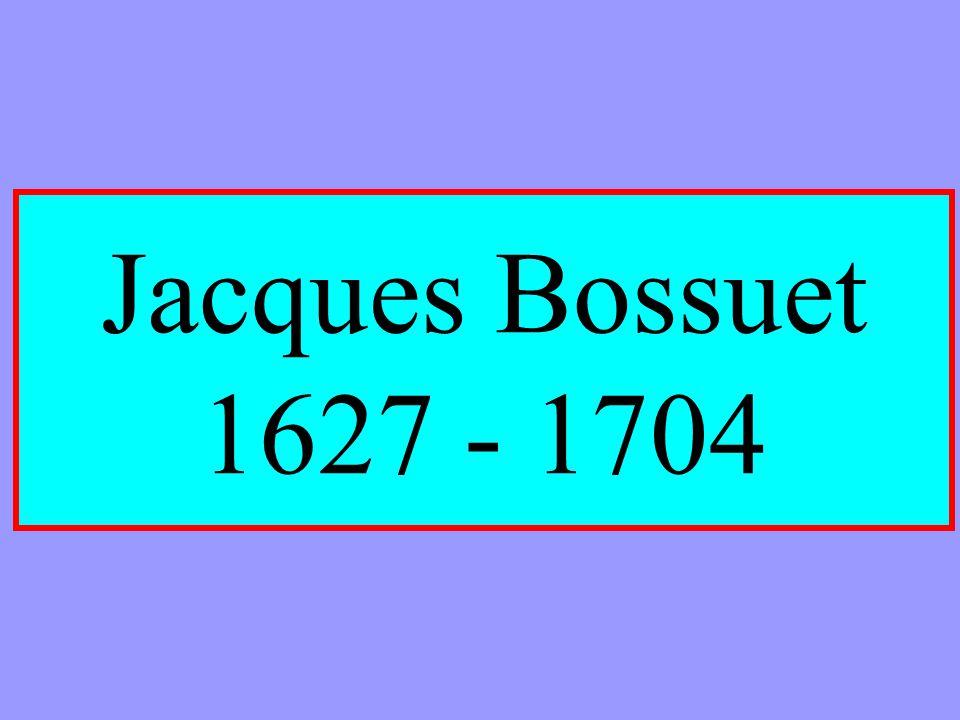 Jacques Bossuet 1627 - 1704