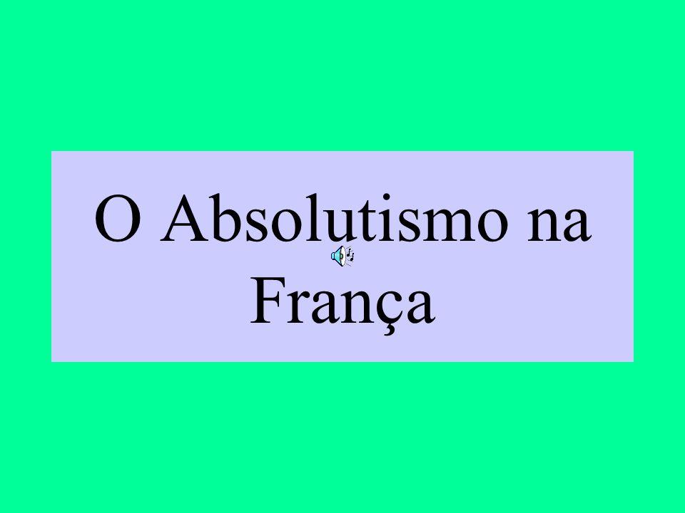 O Absolutismo na França