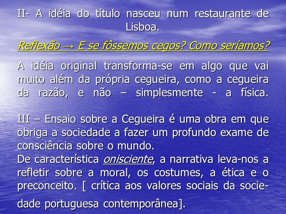II- A idéia do título nasceu num restaurante de Lisboa