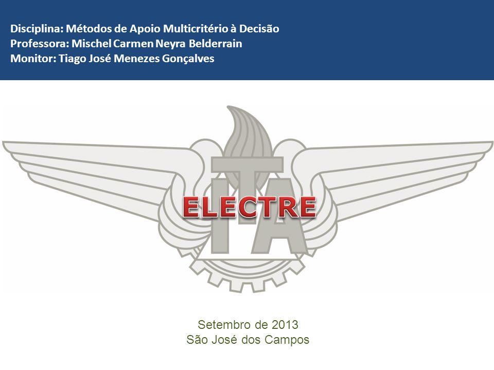 ELECTRE Disciplina: Métodos de Apoio Multicritério à Decisão