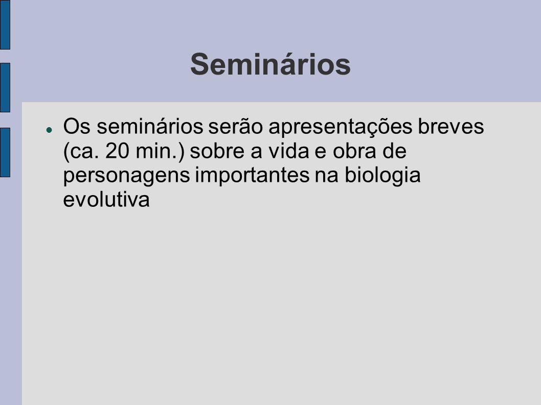 Seminários Os seminários serão apresentações breves (ca.