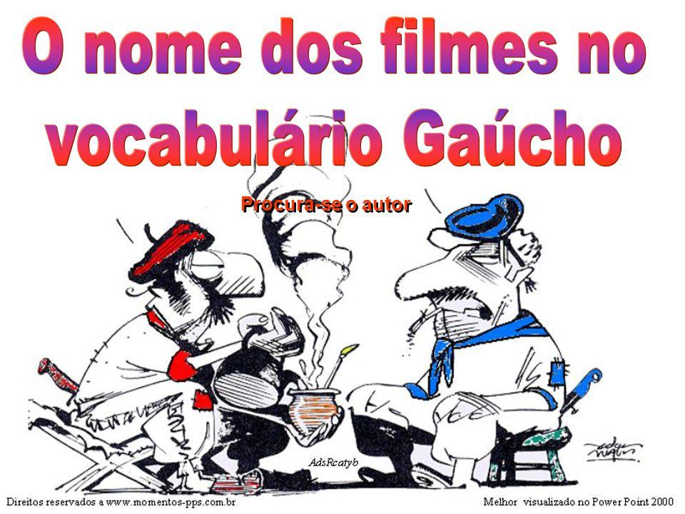 O nome dos filmes no vocabulário Gaúcho Procura-se o autor