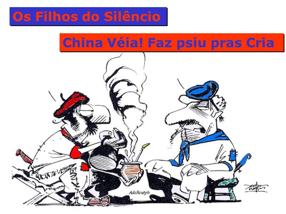 Os Filhos do Silêncio China Véia! Faz psiu pras Cria