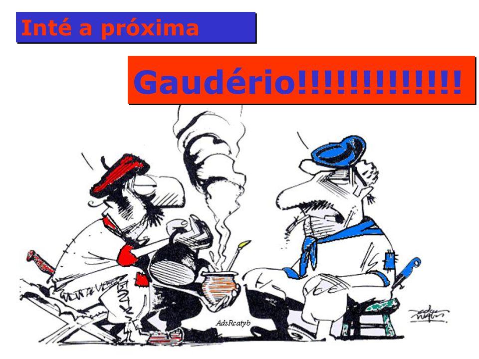 Inté a próxima Gaudério!!!!!!!!!!!!!