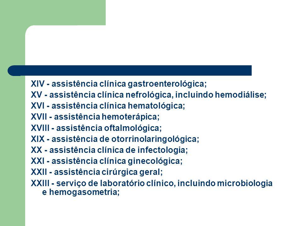 XIV - assistência clínica gastroenterológica;