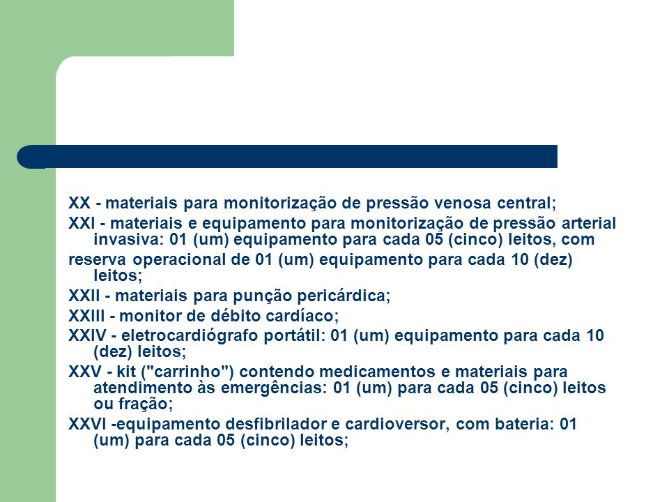 XX - materiais para monitorização de pressão venosa central;