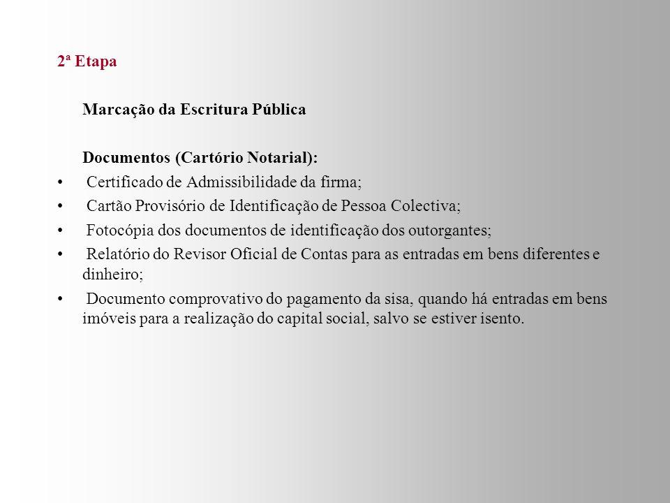 2ª Etapa Marcação da Escritura Pública. Documentos (Cartório Notarial): Certificado de Admissibilidade da firma;