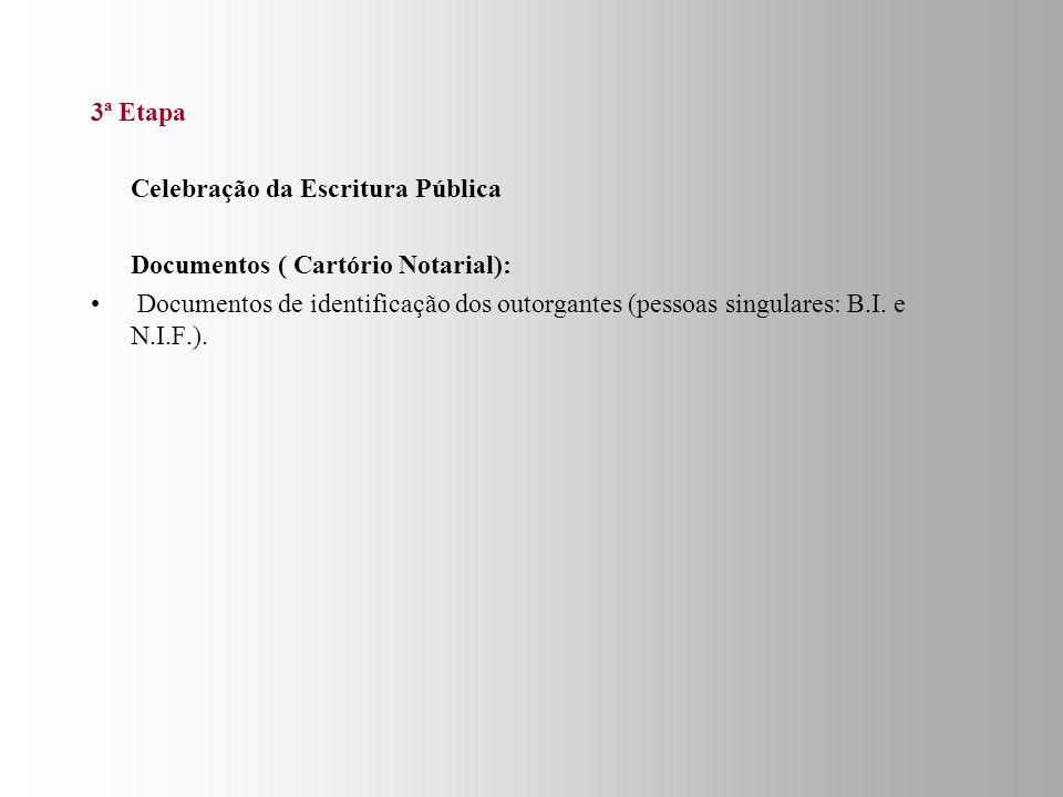 3ª Etapa Celebração da Escritura Pública. Documentos ( Cartório Notarial):