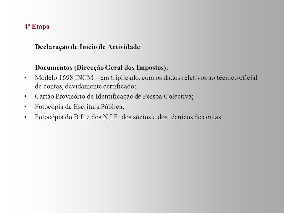 4ª Etapa Declaração de Início de Actividade. Documentos (Direcção Geral dos Impostos):