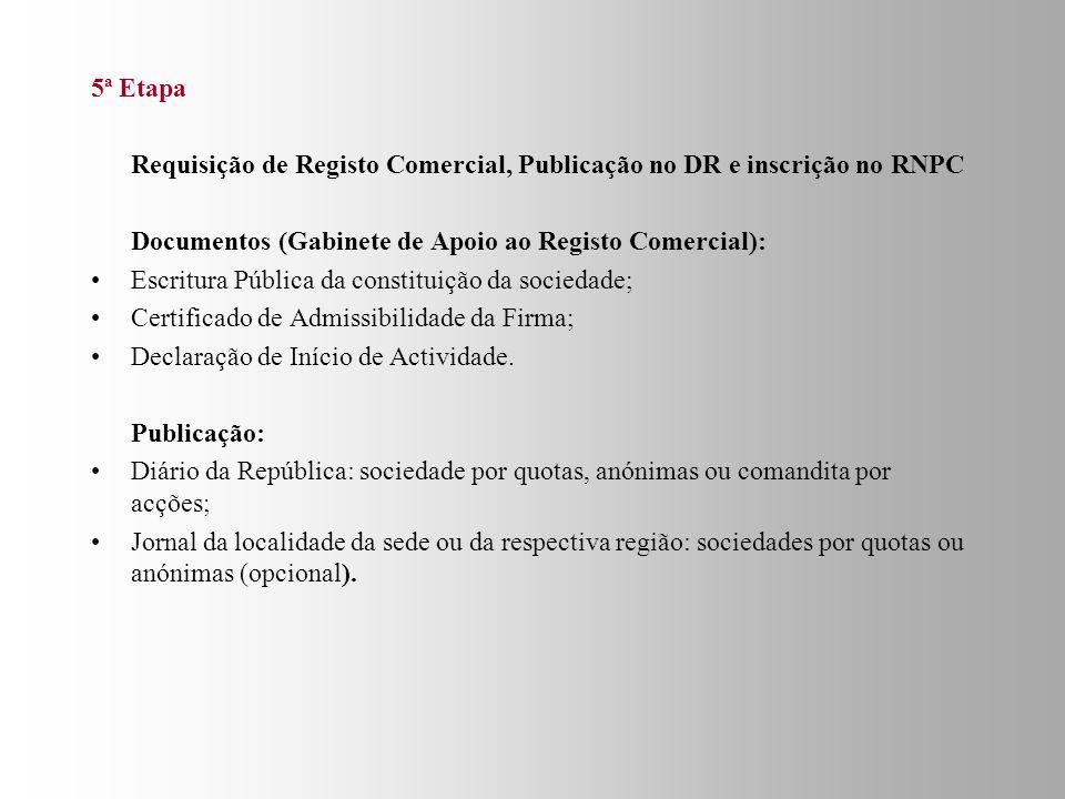 5ª Etapa Requisição de Registo Comercial, Publicação no DR e inscrição no RNPC. Documentos (Gabinete de Apoio ao Registo Comercial):
