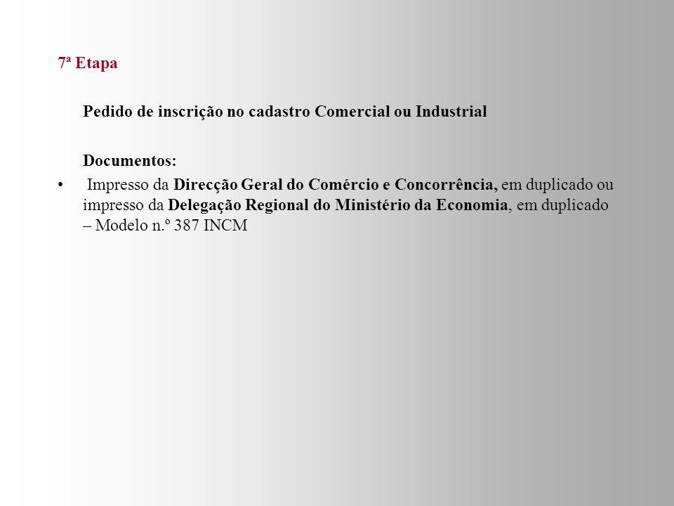 7ª Etapa Pedido de inscrição no cadastro Comercial ou Industrial. Documentos: