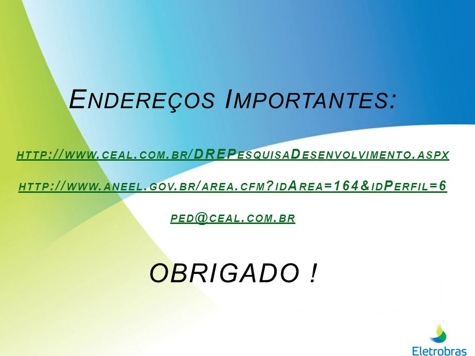 Endereços Importantes: http://www. ceal. com