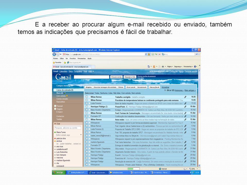 E a receber ao procurar algum e-mail recebido ou enviado, também temos as indicações que precisamos é fácil de trabalhar.