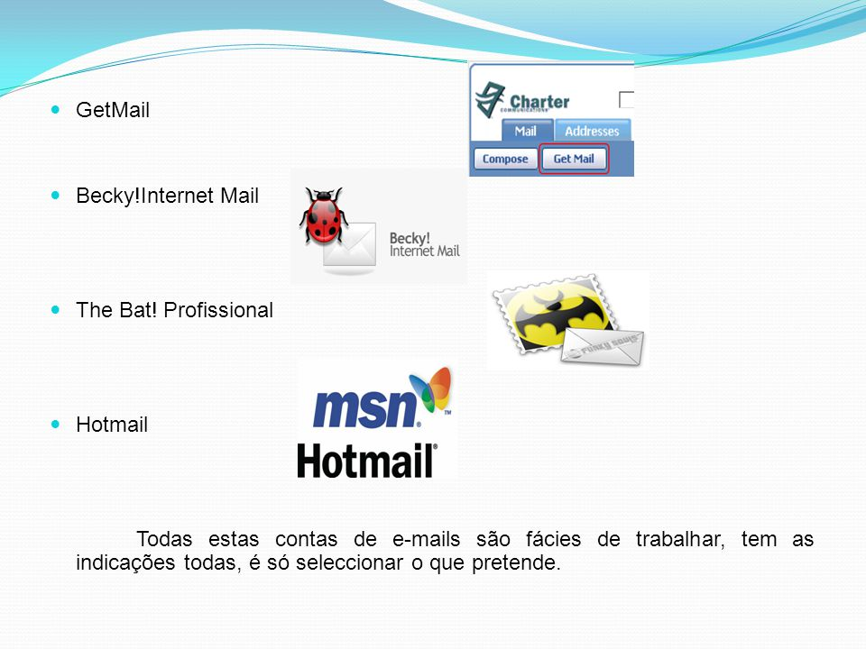 GetMail Becky!Internet Mail. The Bat! Profissional. Hotmail.