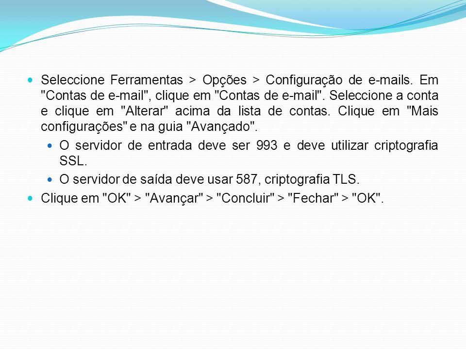 Seleccione Ferramentas > Opções > Configuração de e-mails