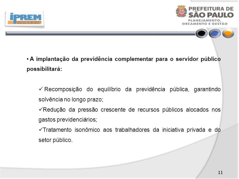 A implantação da previdência complementar para o servidor público possibilitará: