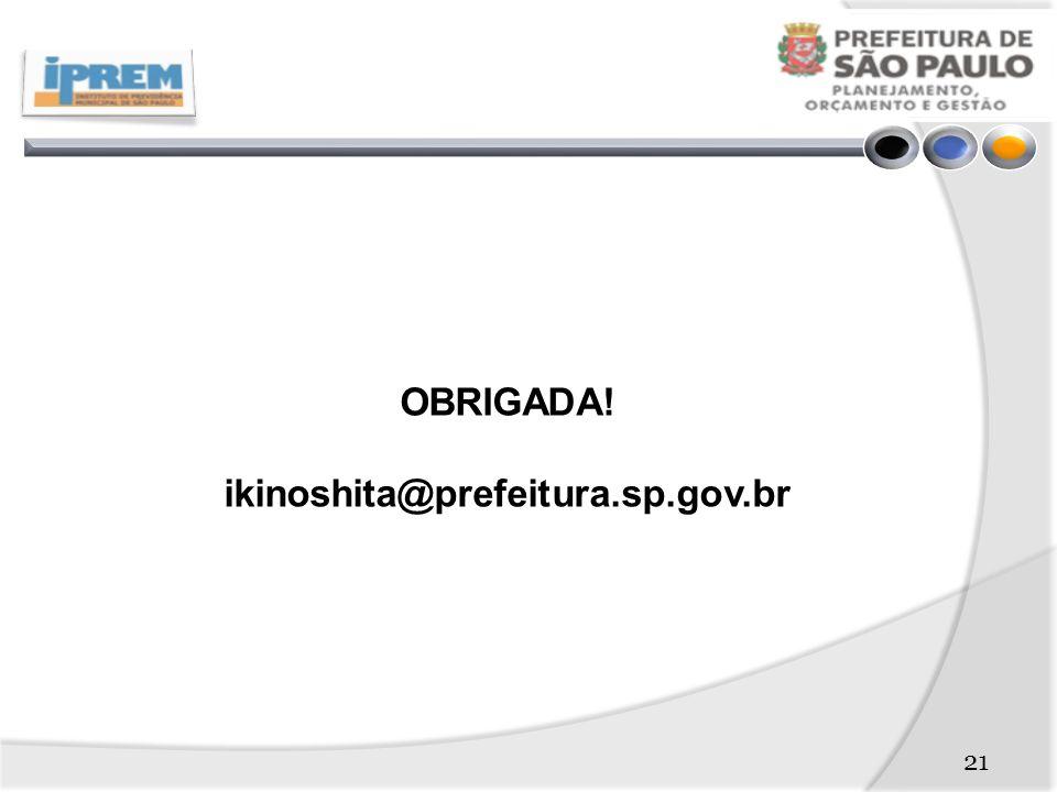 OBRIGADA! ikinoshita@prefeitura.sp.gov.br