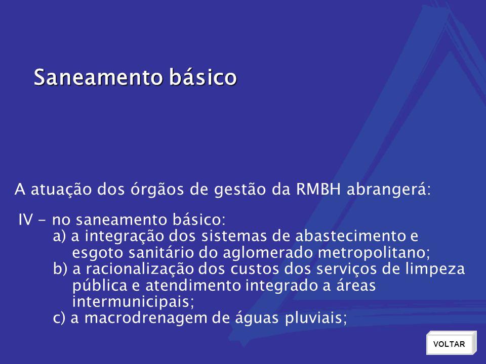 Saneamento básico A atuação dos órgãos de gestão da RMBH abrangerá: