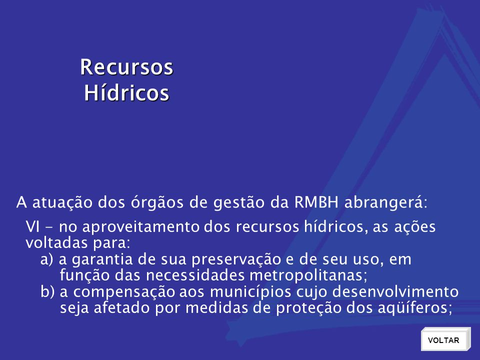 Recursos Hídricos A atuação dos órgãos de gestão da RMBH abrangerá: