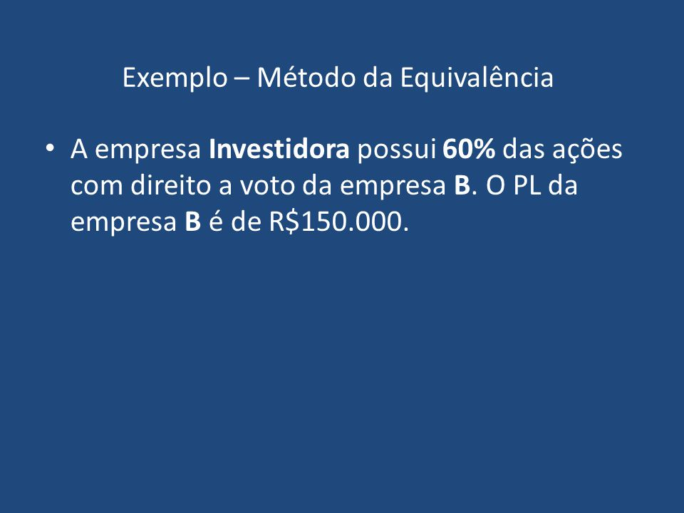 Exemplo – Método da Equivalência