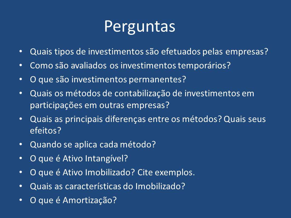 Perguntas Quais tipos de investimentos são efetuados pelas empresas