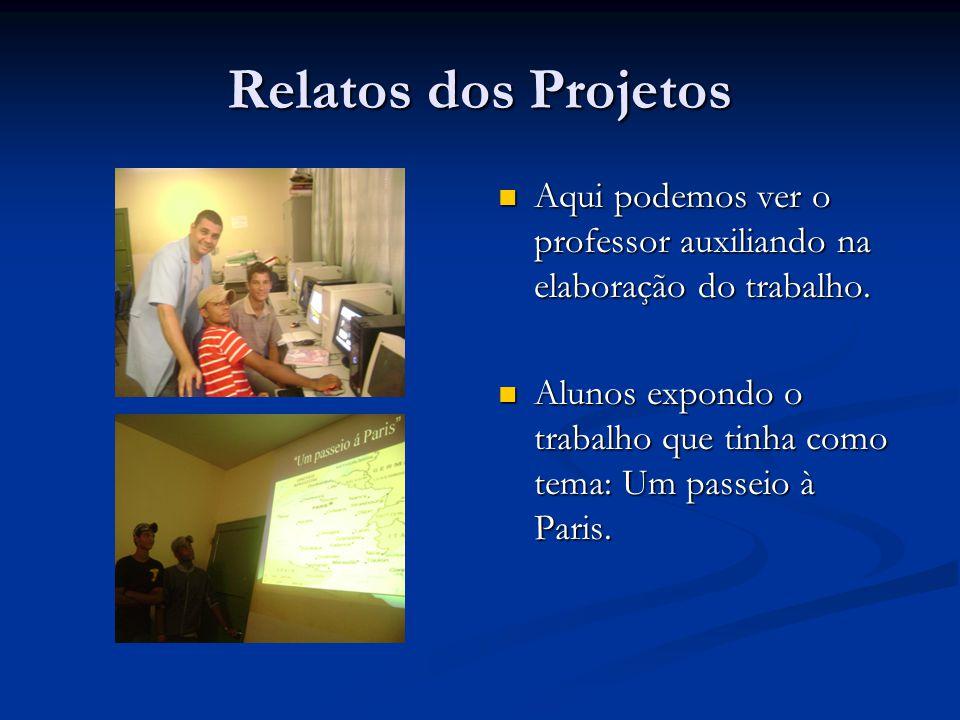 Relatos dos Projetos Aqui podemos ver o professor auxiliando na elaboração do trabalho.