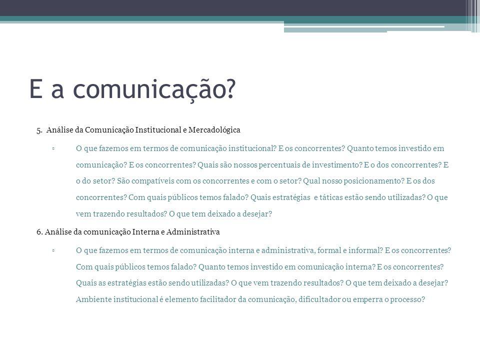 E a comunicação 5. Análise da Comunicação Institucional e Mercadológica.