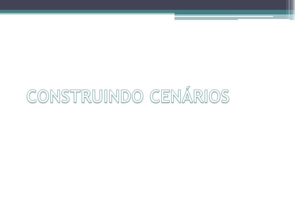 CONSTRUINDO CENÁRIOS